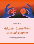 Frank Poireau: Adopter SharePoint sans développer
