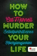 Cat Marnell: How to Murder Your Life ★★★