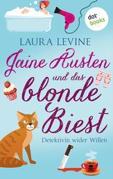 Jaine Austen und das blonde Biest: Detektivin wider Willen - Roman