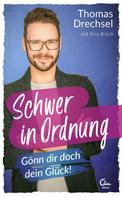 Thomas Drechsel: Schwer in Ordnung