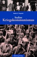 Wadim S Rogowin: Gab es eine Alternative? / Stalins Kriegskommunismus