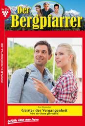 Der Bergpfarrer 391 – Heimatroman - Geister der Vergangenheit