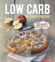 Low Carb - Das große Backbuch - 50 gesunde Backrezepte
