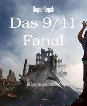 Das 9/11 Fanal - Die Logik des Augenscheinlichen