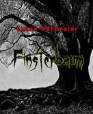 Lukas Katzmaier: Finsterbaum