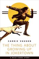 Carrie Vaughn: The Thing about Growing Up in Jokertown ★★★★★