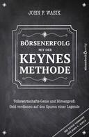 John F. Wasik: Börsenerfolg mit der Keynes-Methode ★
