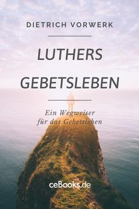 Luthers Gebetsleben