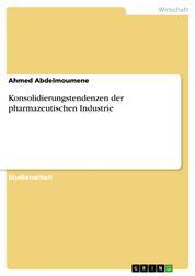 Konsolidierungstendenzen der pharmazeutischen Industrie