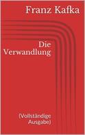 Franz Kafka: Die Verwandlung (Vollständige Ausgabe) ★★★★