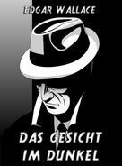 Edgar Wallace: Das Gesicht im Dunkel ★★★★