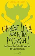 Sabine Jürgens: Unsere Lina muss nichts müssen! ★★★★