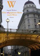 Ingrid Walter: Eine ungeplante Reise nach Wien ★★★★
