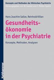 Gesundheitsökonomie in der Psychiatrie - Konzepte, Methoden, Analysen