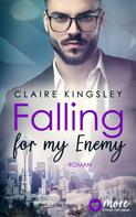 Claire Kingsley: Falling for my Enemy