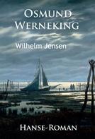 Wilhelm Jensen: Osmund Werneking - Hanse-Roman