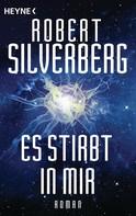 Robert Silverberg: Es stirbt in mir ★★★★