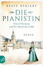 Die Pianistin - Clara Schumann und die Musik der Liebe