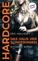 Das Haus der Sünderinnen - HARDCORE - Erotischer Roman