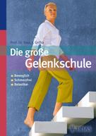 Joachim Grifka: Die große Gelenkschule