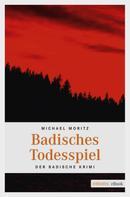 Michael Moritz: Badisches Todesspiel ★★★★