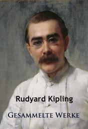 Kipling - Gesammelte Werke - Dschungelbuch - Kim - Kurzgeschichten