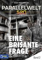 Eva Hochrath: Parallelwelt 520 - Band 2 - Eine brisante Frage ★★