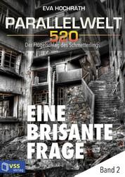 Parallelwelt 520 - Band 2 - Eine brisante Frage