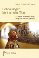 Maria G. Baier-D'Orazio: Leben wagen bis ins hohe Alter