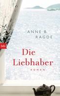 Anne B. Ragde: Die Liebhaber ★★★★