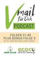Cheryl Bennett: Vmail Für Dich Podcast - Serie 2: Folgen 21 - 40 plus Folge 0 von wild&roh und ecoco
