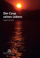 Ingrid Grommé: Der Coup seines Lebens