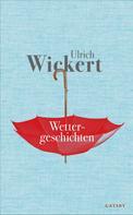 Ulrich Wickert: Wettergeschichten ★★★