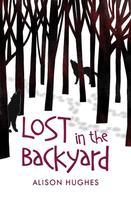 Alison Hughes: Lost in the Backyard