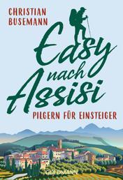 Easy nach Assisi - Pilgern für Einsteiger