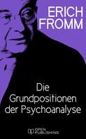 Erich Fromm: Die Grundpositionen der Psychoanalyse