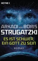 Arkadi Strugatzki: Es ist schwer, ein Gott zu sein ★★★★