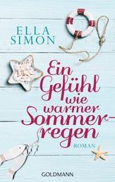 Ein Gefühl wie warmer Sommerregen - Roman