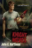 John G. Hartness: Knight Moves