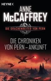 Die Chroniken von Pern - Ankunft - Die Drachenreiter von Pern, Band 13 - Episodenroman