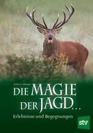 Lothar C Rilinger: Die Magie der Jagd... ★★★★