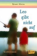 Renate Ahrens: Leo gibt nicht auf