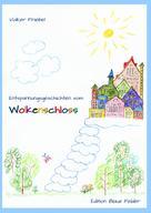 Volker Friebel: Entspannungsgeschichten vom Wolkenschloss