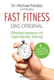Fast Fitness - Das Original - Effektiver trainieren mit High Intensity Training - 3 Mal pro Woche nur 10 Minuten