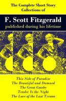F. Scott Fitzgerald: The Complete Short Story Collections of F. Scott Fitzgerald published during his lifetime