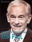 Deena Shanker: Guide to Your Congressman: Ron Paul