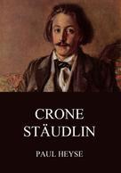 Paul Heyse: Crone Stäudlin