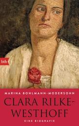 Clara Rilke-Westhoff - Eine Biografie