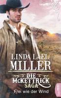 Linda Lael Miller: Die McKettrick-Saga - Frei wie der Wind ★★★★