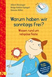 Warum haben wir sonntags frei? - Wissen rund um religiöse Feste. - Kinder fragen - Forscherinnen und Forscher antworten